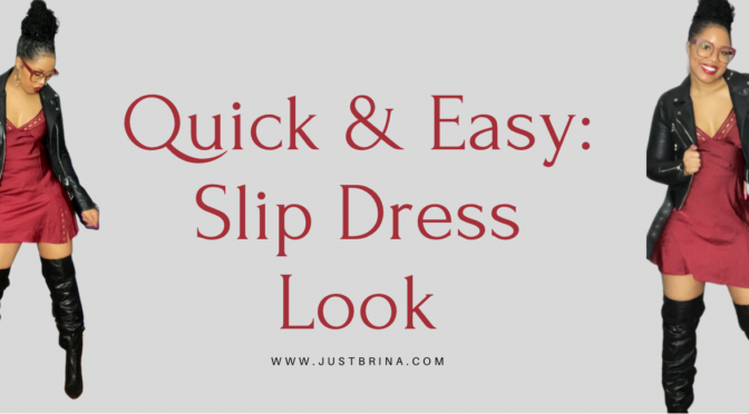 QUICK & EASY SLIP DRESS LOOK